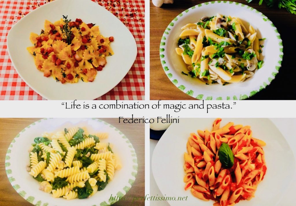 """Life is a combination of magic and pasta."" Federico Fellini"
