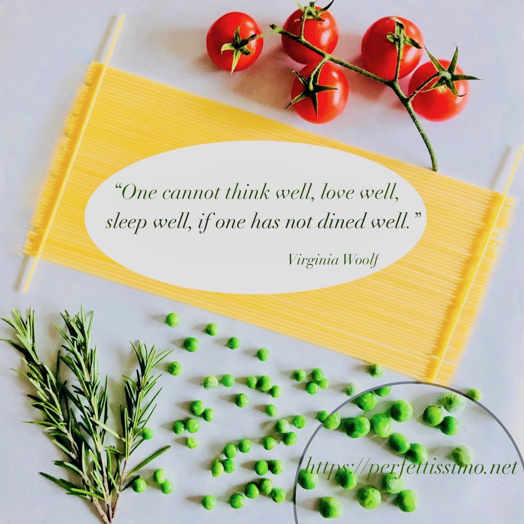 """""""One cannot think well, love well, sleep well, if one has not dined well."""" Virginia Woolf"""